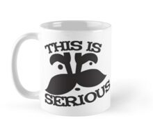 This is serious with mustache Mug