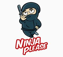 """NINJA please !"" Unisex T-Shirt"