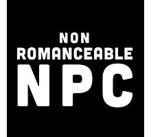 Non-Romanceable NPC Photographic Print