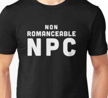 Non-Romanceable NPC Unisex T-Shirt