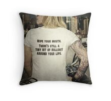 Wipe Your Mouth Throw Pillow