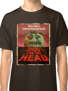 Shoot for the Head Classic T-Shirt