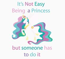 Celestia It's not easy being a princess T-Shirt