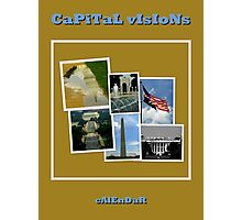 CaPiTaL vIsIoNs Calendar Cover Photographic Print