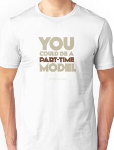 Part-time model Unisex T-Shirt