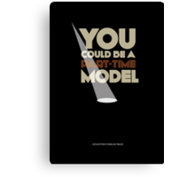 Part-time model   |   poster Canvas Print