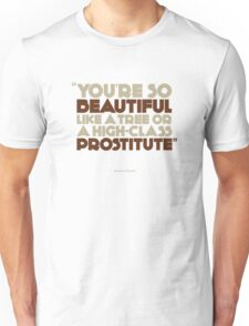 You're so beautiful.... T-Shirt