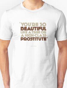 You're so beautiful.... T-Shirt