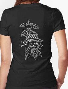 Coffee or Die - original pen and ink sketch Womens Fitted T-Shirt