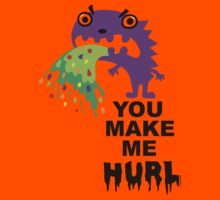 You Make Me Hurl - on lights Kids Clothes