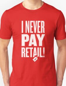 """I Never Pay Retail!"" Adult Tee T-Shirt"