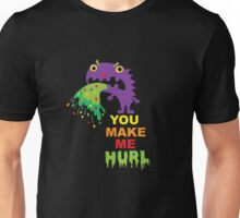You Make Me Hurl - on darks Unisex T-Shirt