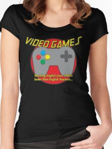 Video Game is better than English Teachers !! Women's Fitted Scoop T-Shirt