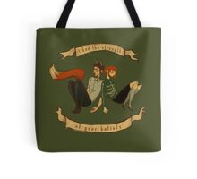 The Strength of Your Beliefs Tote Bag