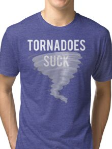 Tornadoes Suck Stormy Weather Tri-blend T-Shirt