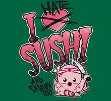 I hate sushi Unisex T-Shirt