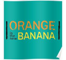 Orange is the New Banana, Text. Poster