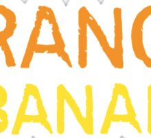 Orange is the New Banana, Text. Sticker