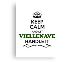 Keep Calm and Let VIELLENAVE Handle it Canvas Print