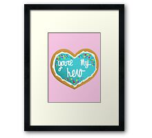 You're my hero Framed Print