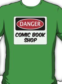 COMIC BOOK SHOP, FUNNY FAKE SAFETY DANGER SIGN  T-Shirt