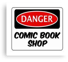 COMIC BOOK SHOP, FUNNY FAKE SAFETY DANGER SIGN  Canvas Print