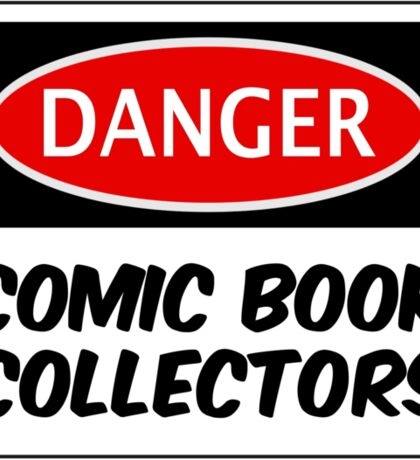 COMIC BOOK COLLECTORS, FUNNY FAKE SAFETY DANGER SIGN  Sticker