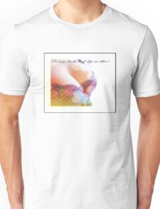 do my boobs look big in this II Unisex T-Shirt