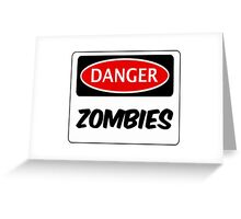 DANGER ZOMBIES FUNNY FAKE SAFETY DANGER SIGN Greeting Card