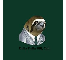Dolla dolla bill yall Photographic Print
