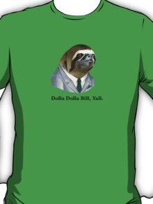 Dolla dolla bill yall T-Shirt