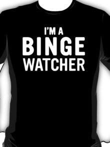 I Am A Binge Watcher T-Shirt