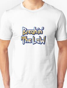 Breakin' The Law T-Shirt