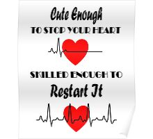Cute Enough To Stop Your Heart Poster
