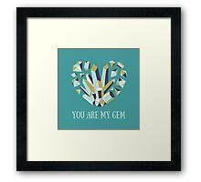 You are my gem Framed Print