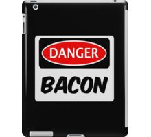 DANGER BACON FUNNY FAKE SAFETY DANGER SIGN iPad Case/Skin