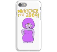 """Whatever it's 2009!"" - Lumpy Space Princess iPhone Case/Skin"