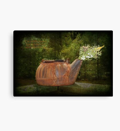I'm a little teapot, just tip me over and pour me out Canvas Print