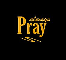 Pray Always #2 by don thomas