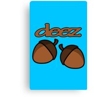 Funny deez nuts geek funny nerd Canvas Print