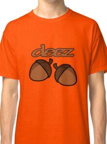 Funny deez nuts geek funny nerd Classic T-Shirt