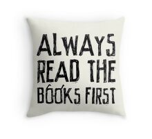 Always read the books first... Throw Pillow
