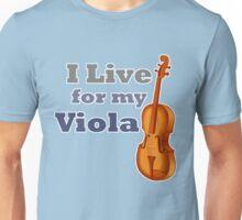 I Live for My Viola Unisex T-Shirt