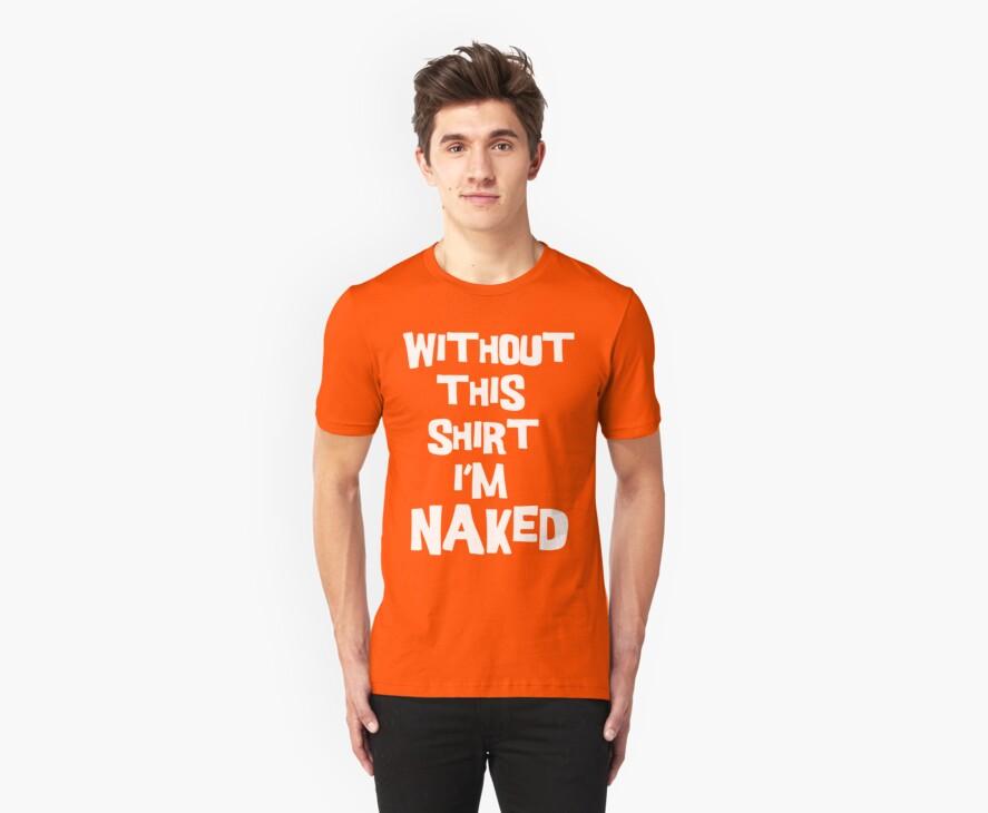 I'M Naked by DesignStrangler
