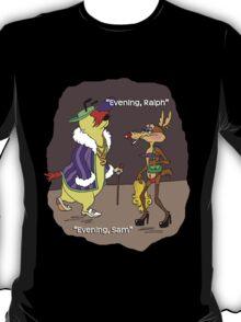 Evening Ralph, Evening Sam  T-Shirt