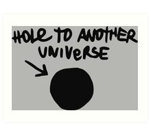 Chloe's Decal - Hole to Another Universe Art Print