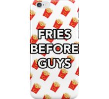 Fries Before Guys iPhone Case/Skin
