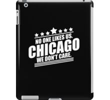 Chicago No One Likes Us We Don't Care iPad Case/Skin