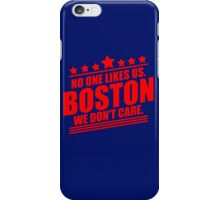 Boston No One Likes Us We Don't Care iPhone Case/Skin