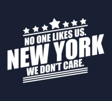 New York No One Likes Us We Don't Care by jephrey88
